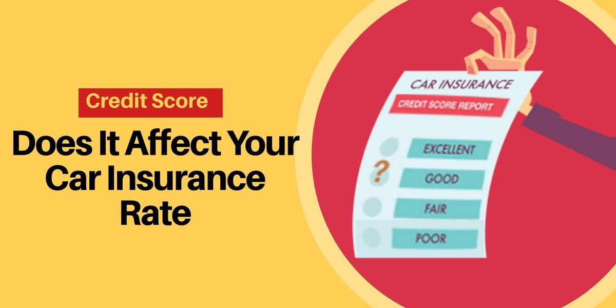 747 Credit Score Affect Car Insurance Rate